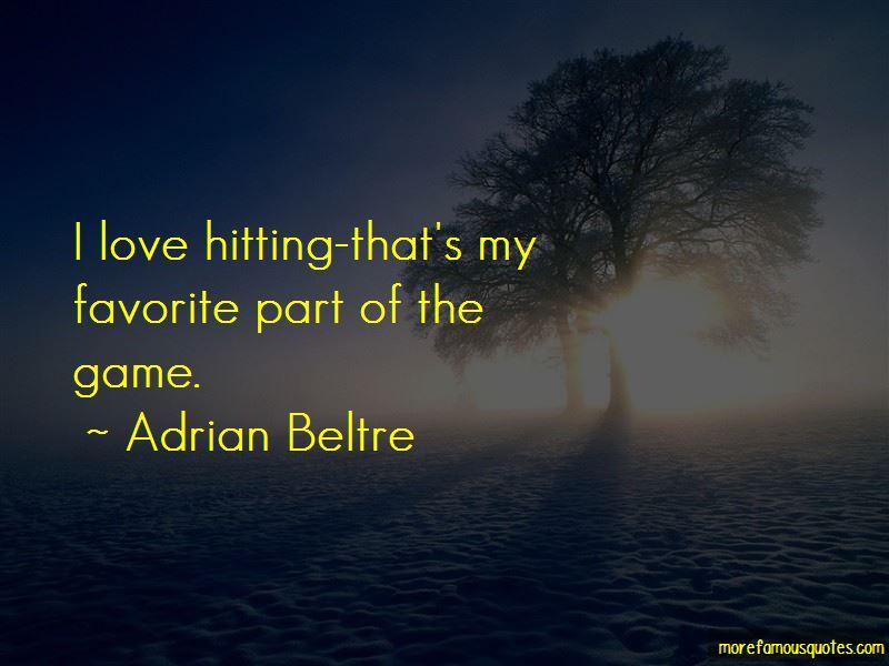 Adrian Beltre Quotes