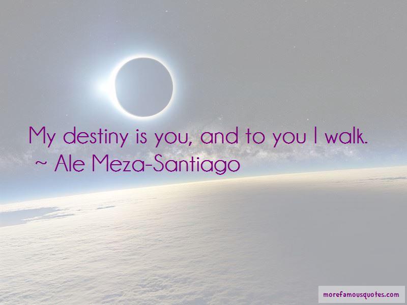 Ale Meza-Santiago Quotes Pictures 2