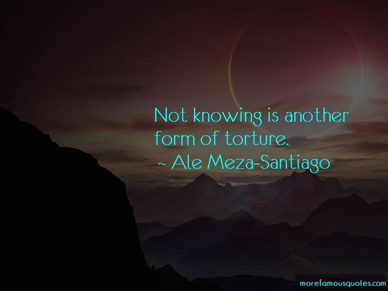 Ale Meza-Santiago Quotes Pictures 3