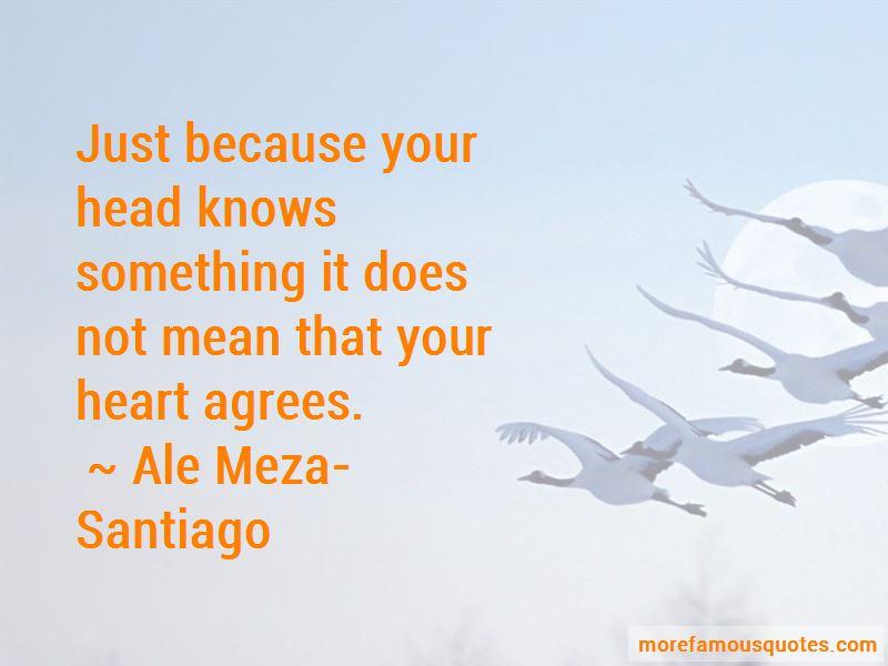 Ale Meza-Santiago Quotes Pictures 4