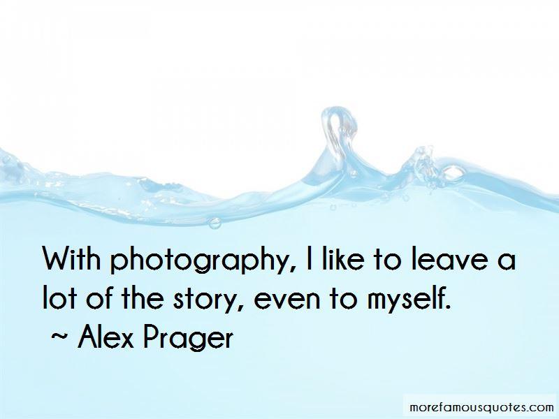 Alex Prager Quotes Pictures 4