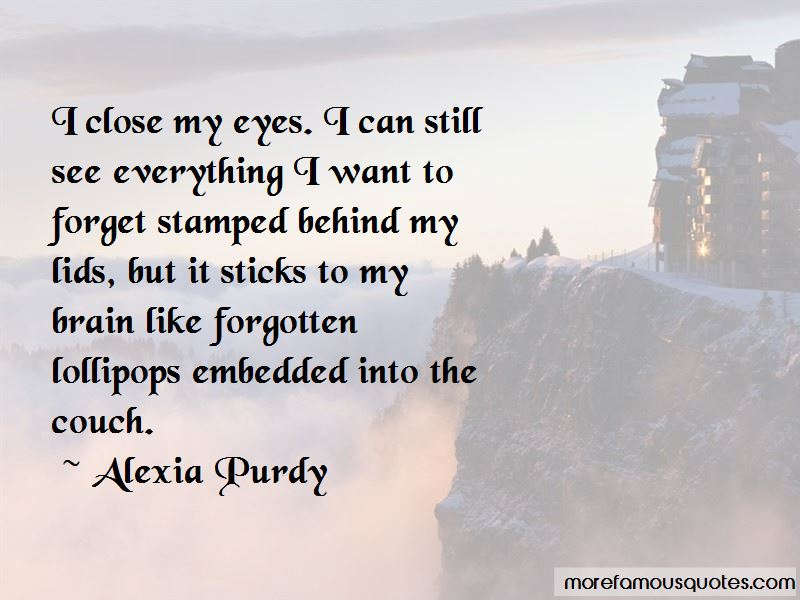 Alexia Purdy Quotes Pictures 2