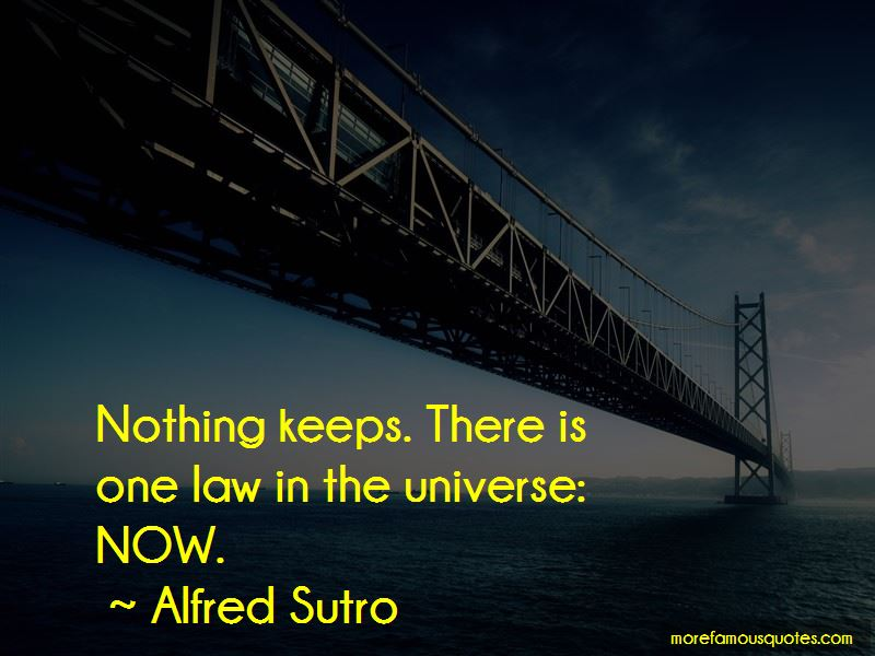 Alfred Sutro Quotes Pictures 2
