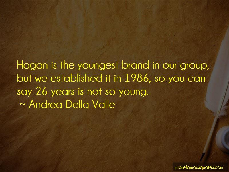 Andrea Della Valle Quotes