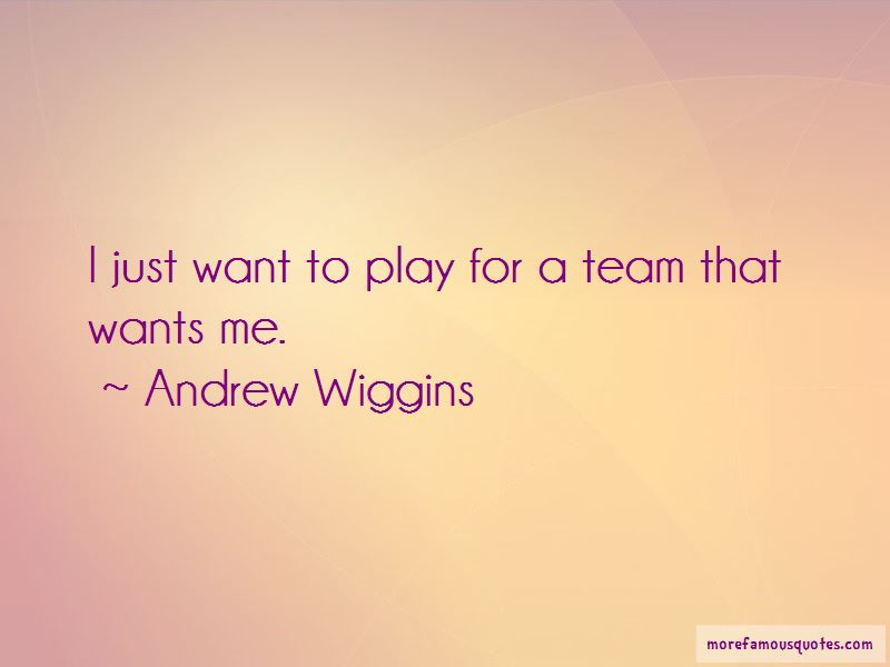 Andrew Wiggins Quotes