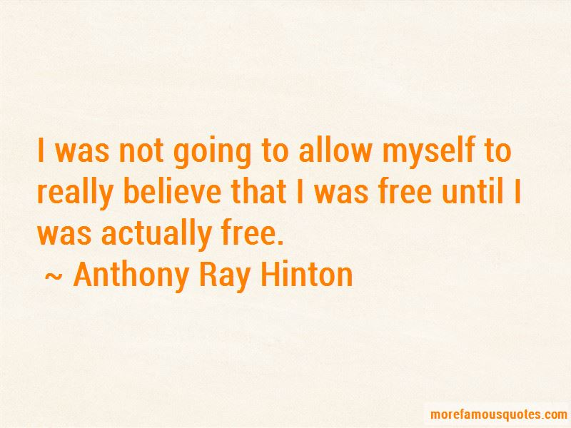 Anthony Ray Hinton Quotes