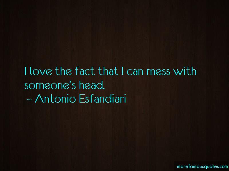 Antonio Esfandiari Quotes
