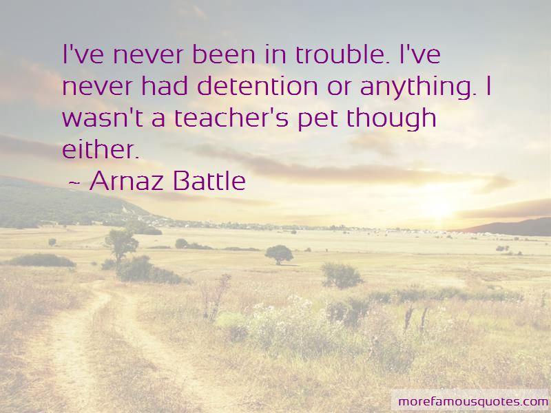 Arnaz Battle Quotes Pictures 3