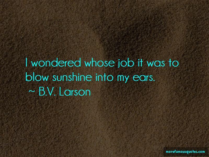 B.V. Larson Quotes