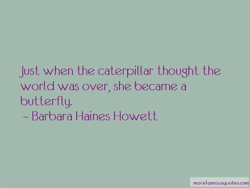 Barbara Haines Howett Quotes