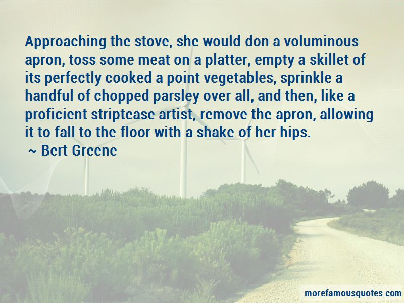Bert Greene Quotes