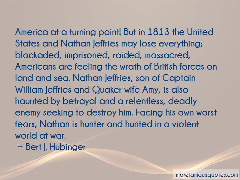 Bert J. Hubinger Quotes Pictures 2