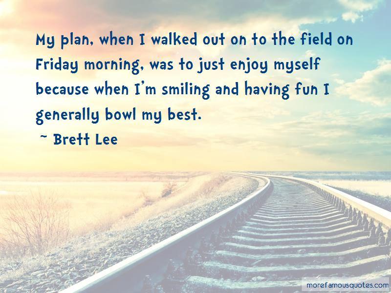 Brett Lee Quotes