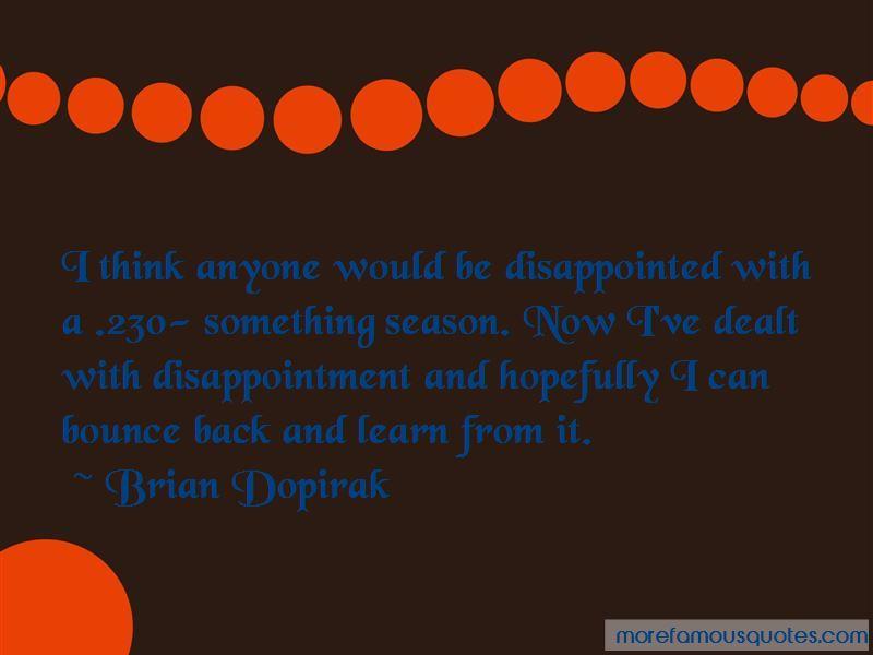 Brian Dopirak Quotes
