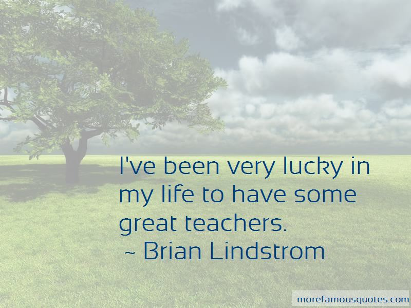 Brian Lindstrom Quotes