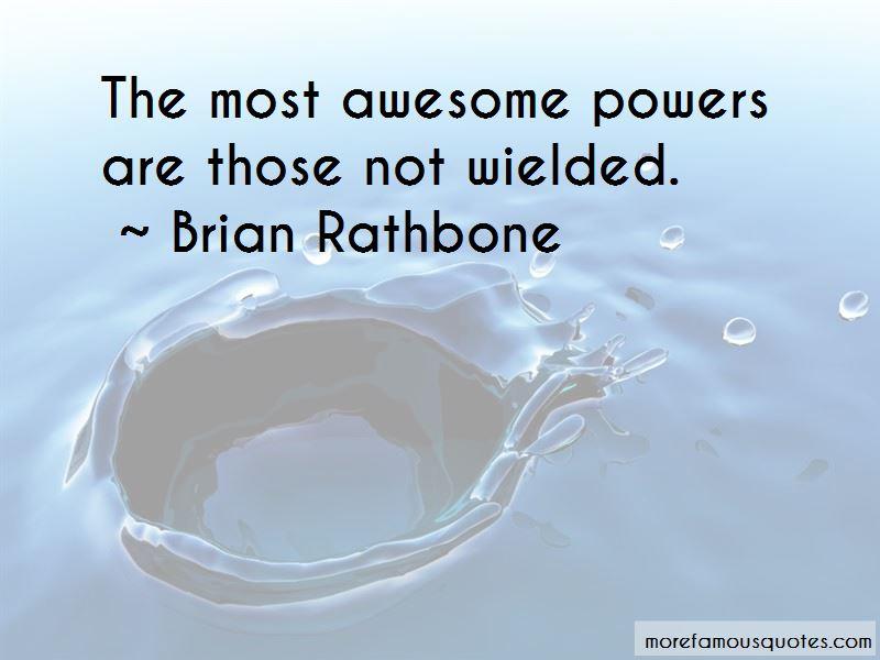 Brian Rathbone Quotes