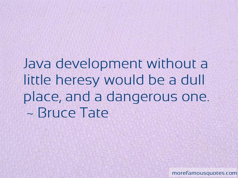 Bruce Tate Quotes