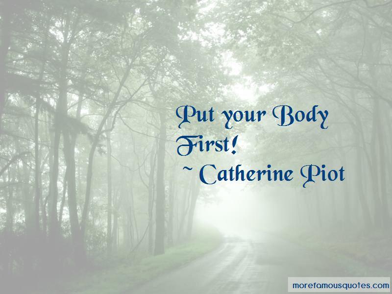 Catherine Piot Quotes