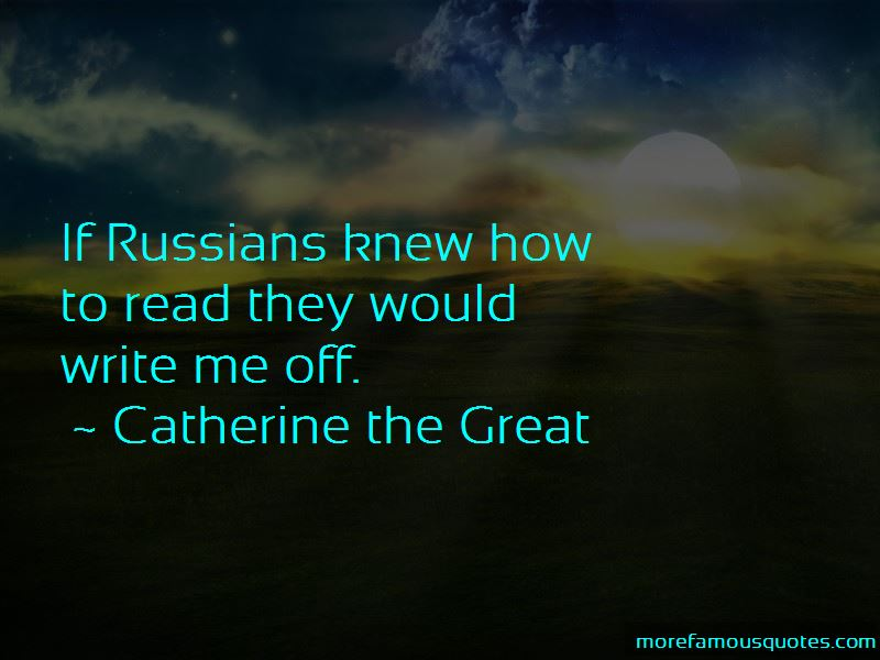 Catherine The Great Quotes Pictures 2
