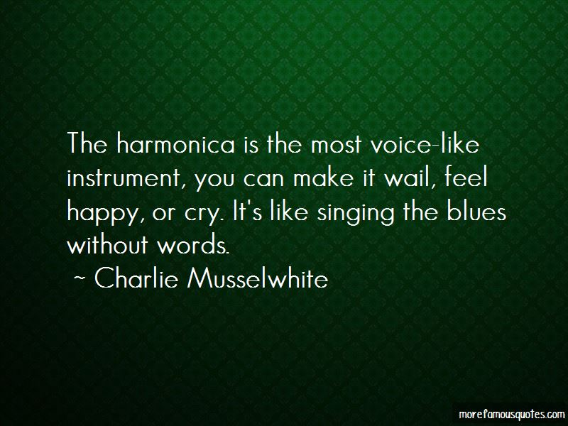 Charlie Musselwhite Quotes Pictures 4