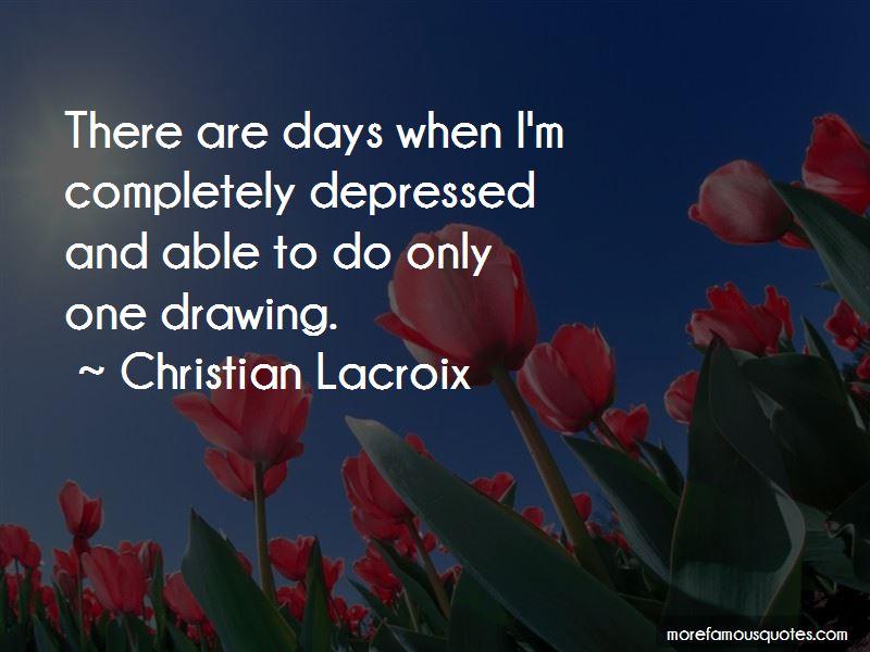 Christian Lacroix Quotes Pictures 2