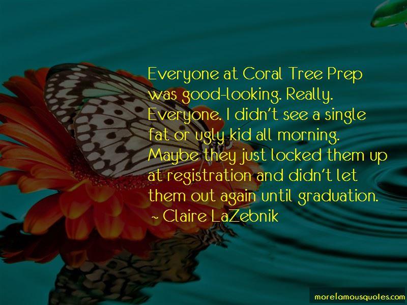 Claire LaZebnik Quotes