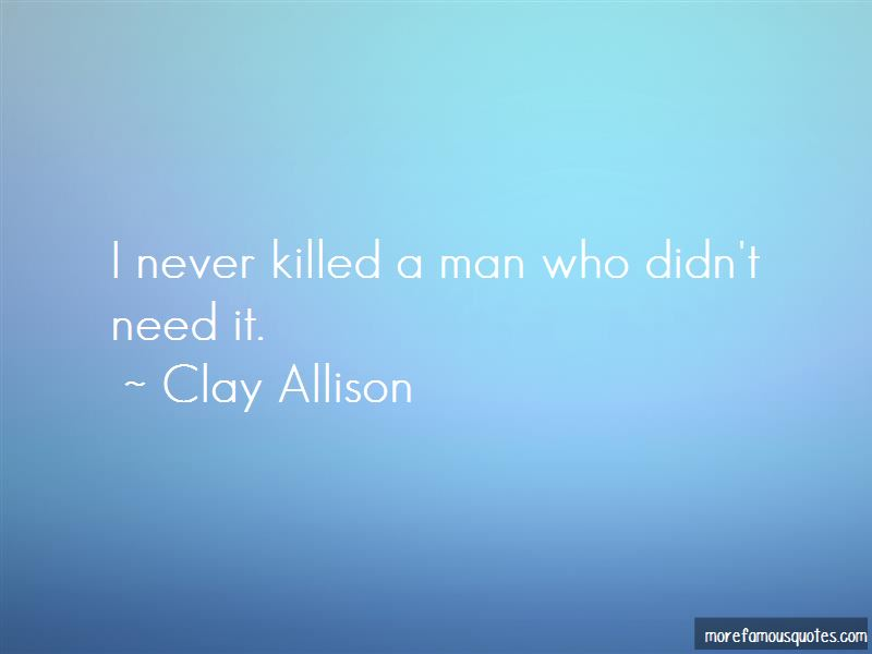 Clay Allison Quotes Pictures 2
