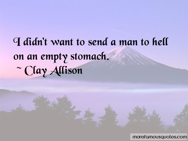 Clay Allison Quotes Pictures 3