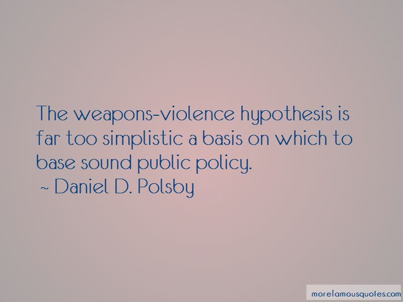 Daniel D. Polsby Quotes Pictures 2
