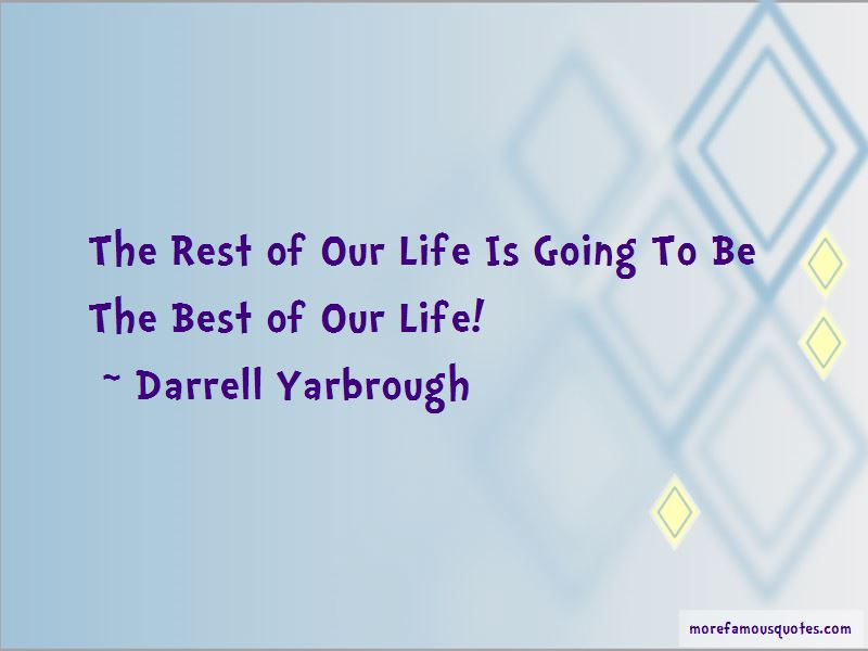 Darrell Yarbrough Quotes