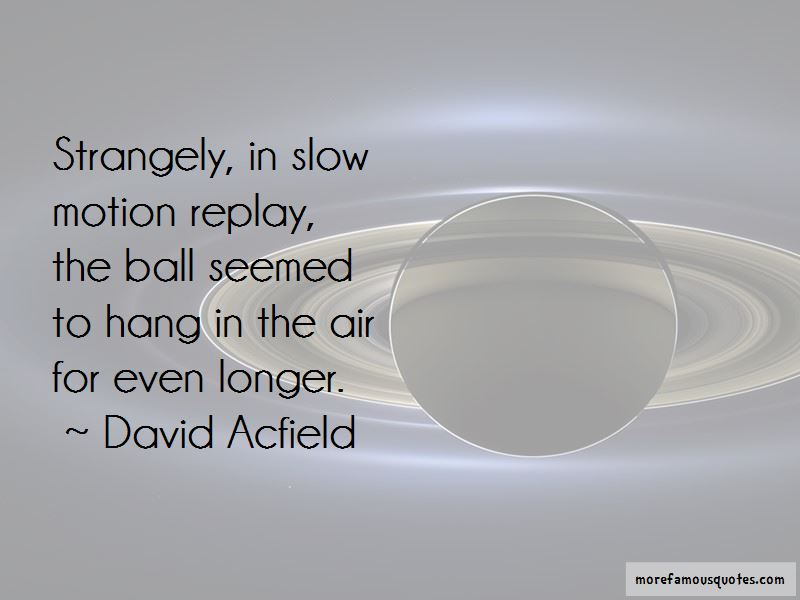David Acfield Quotes