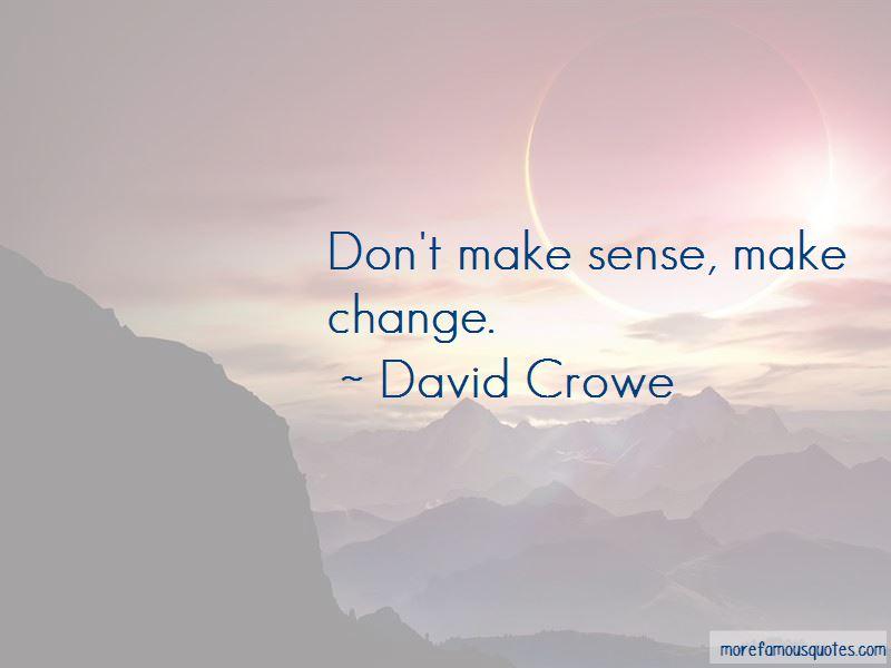 David Crowe Quotes