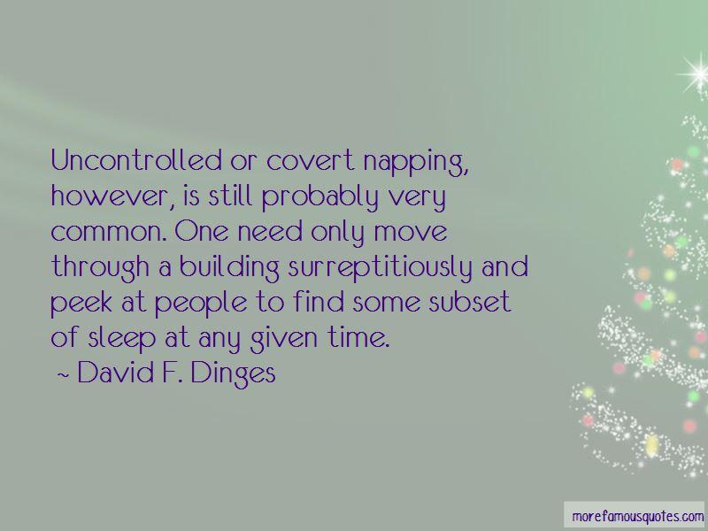 David F. Dinges Quotes