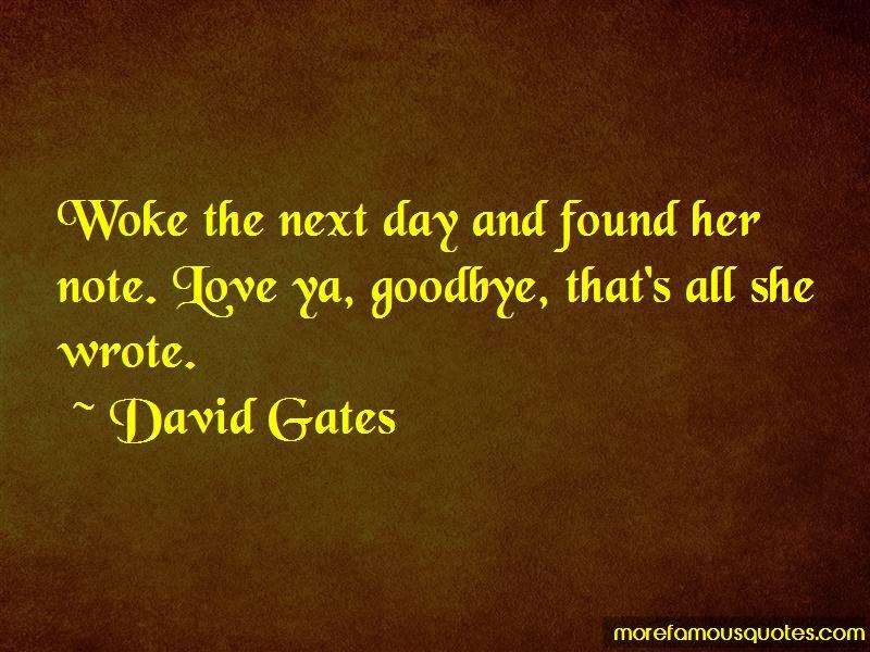 David Gates Quotes Pictures 2