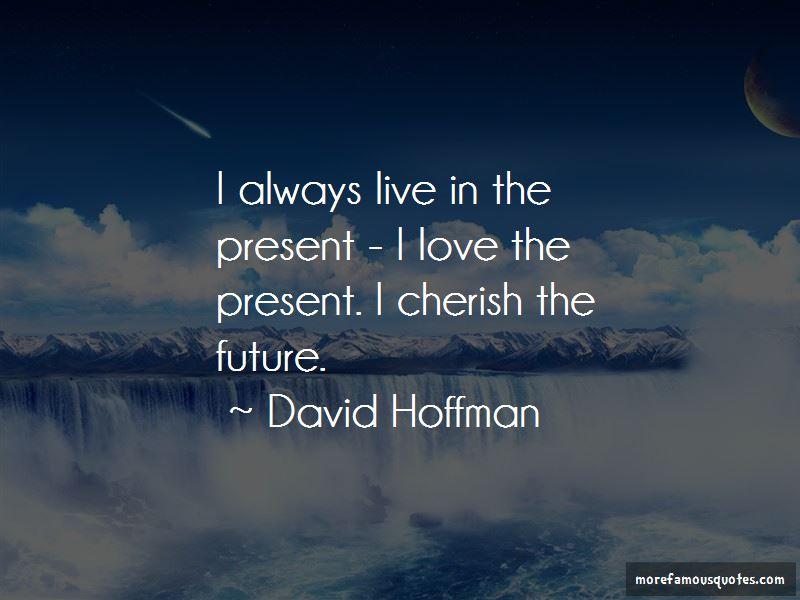 David Hoffman Quotes Pictures 4