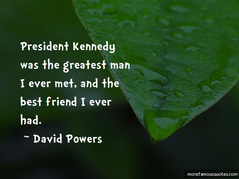 David Powers Quotes Pictures 2