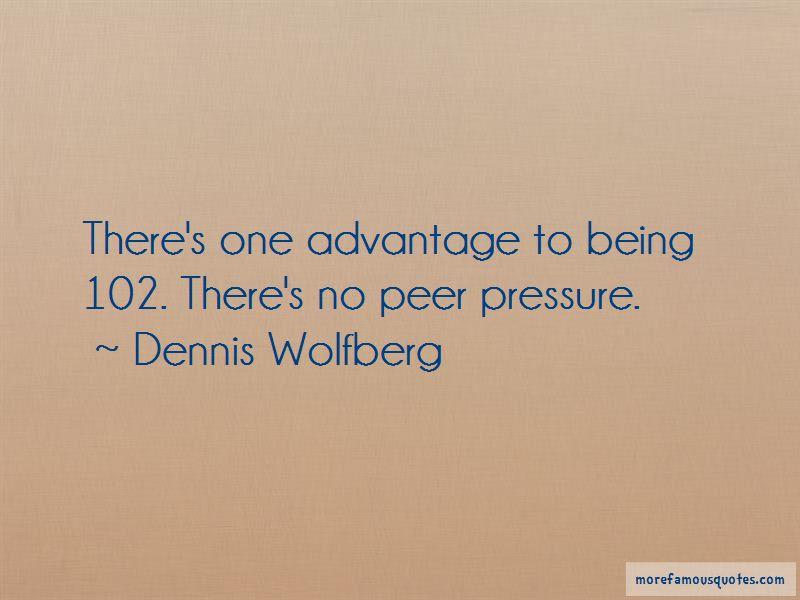 Dennis Wolfberg Quotes