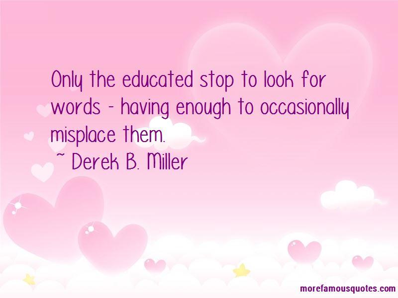 Derek B. Miller Quotes