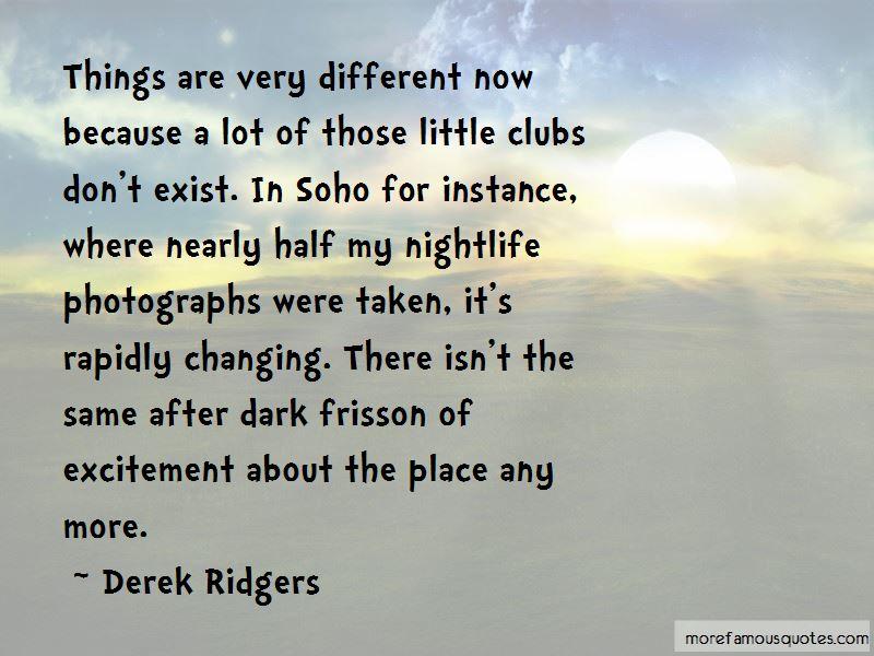Derek Ridgers Quotes Pictures 4