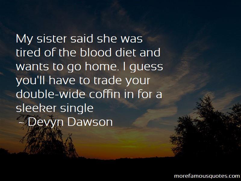 Devyn Dawson Quotes