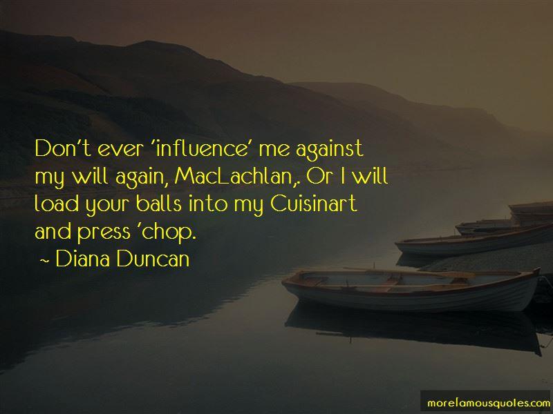 Diana Duncan Quotes