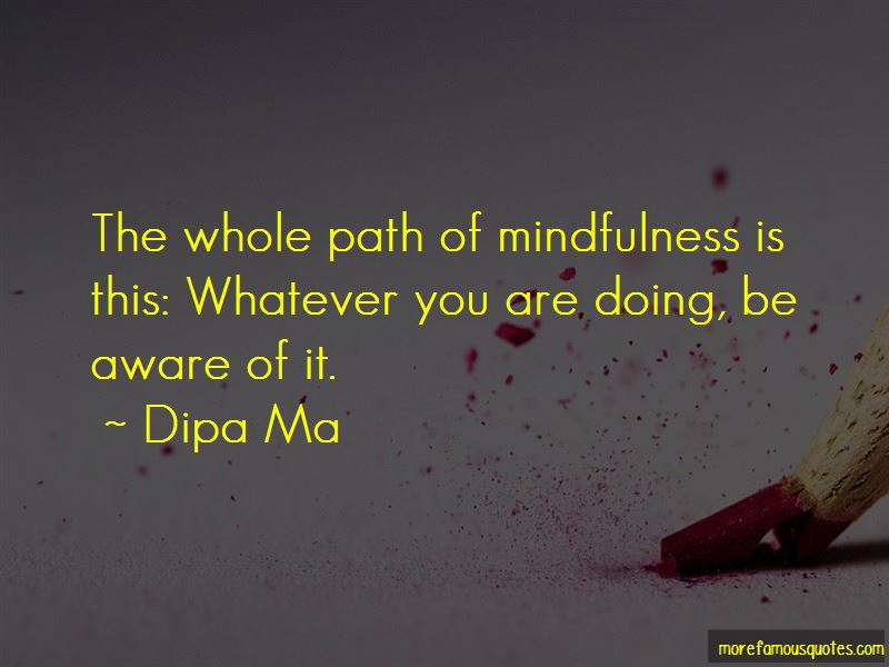 Dipa Ma Quotes Pictures 3