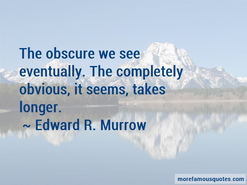 Edward R. Murrow Quotes Pictures 2
