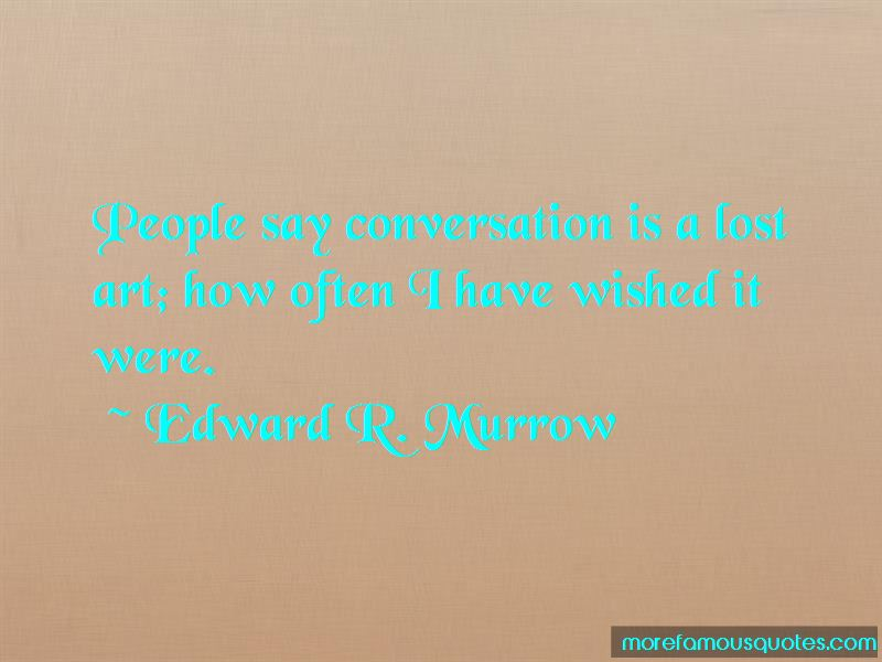 Edward R. Murrow Quotes Pictures 3