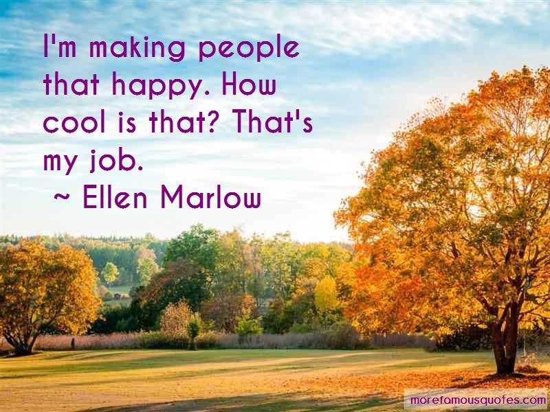 Ellen Marlow Quotes Pictures 4