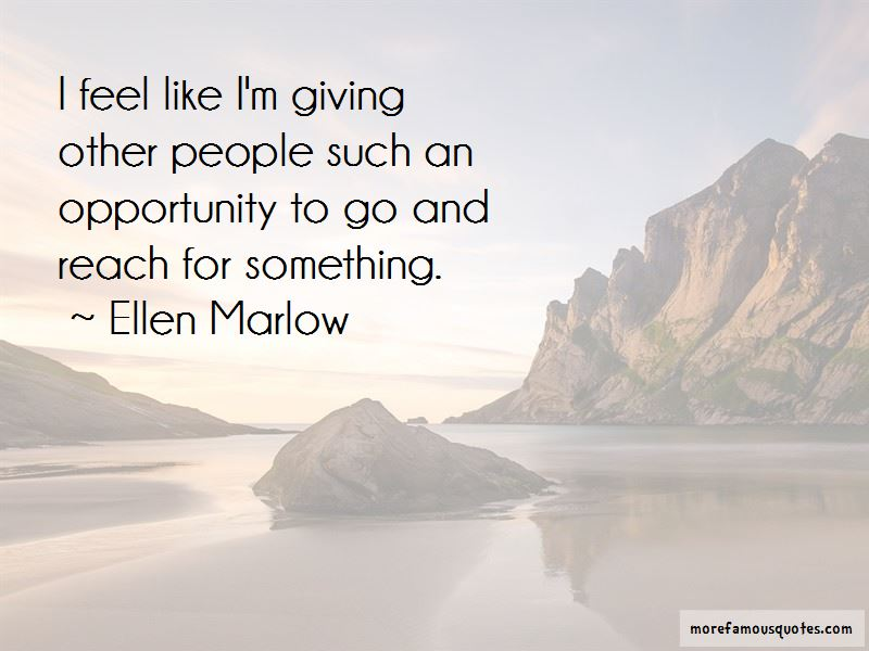Ellen Marlow Quotes