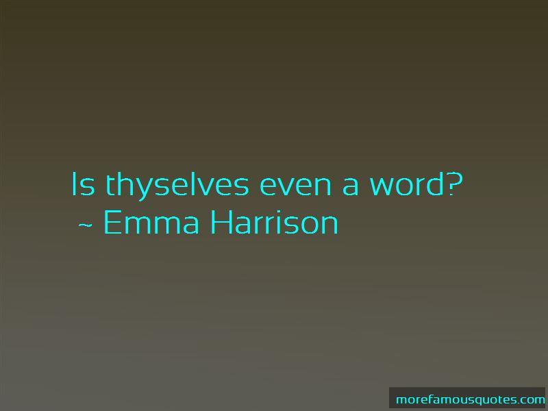 Emma Harrison Quotes