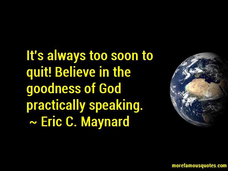 Eric C. Maynard Quotes