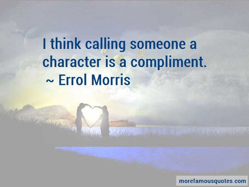 Errol Morris Quotes Pictures 3