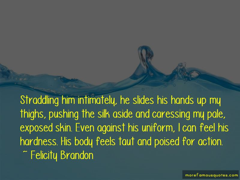 Felicity Brandon Quotes